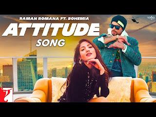 Attitude Lyrics - Raman Romana ft BOHEMIA