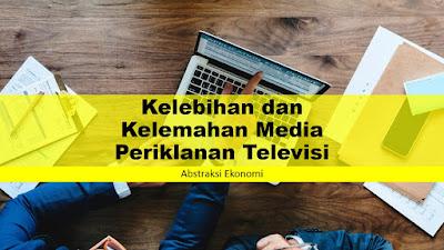 Kelebihan dan Kelemahan Media Periklanan Televisi