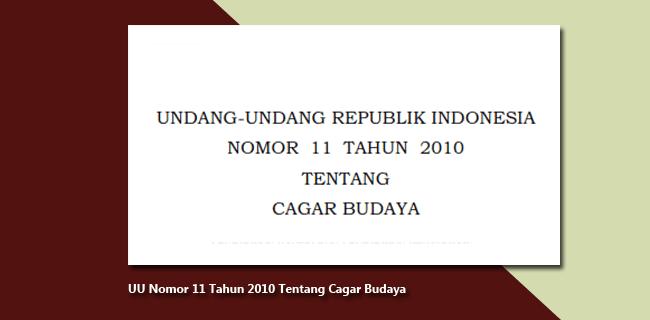 UU Nomor 11 Tahun 2010 Tentang Cagar Budaya
