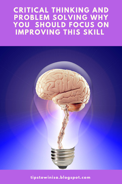 Critical Thinking And Problem Solving Why You Should Focus On Improving This Skill!
