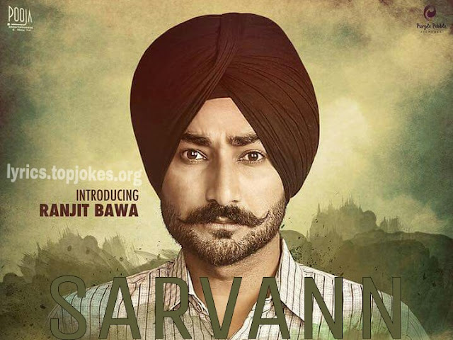 "Sarvann Putt Song: A Punjabi Song from the movie ""Sarvann""in the voice of Ranjit Bawa composed by Jatinder Shah while lyrics is penned by Amberdeep Singh."