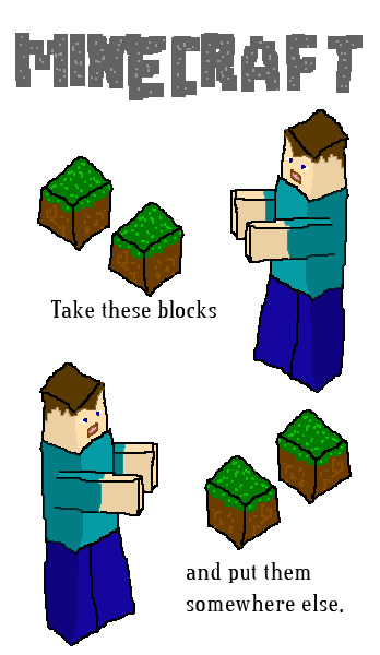 Minecraft: Take these blocks and put them somewhere else.