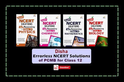 [PDF] Disha Class 12 NCERT Solutions with 100% Reasoning Physics, Chemistry, Mathematics, and Biology