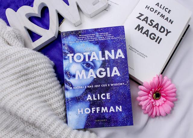 """Totalna magia"" Alice Hoffman"