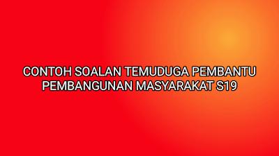 Contoh Soalan Temuduga Pembantu Pembangunan Masyarakat S19 2020