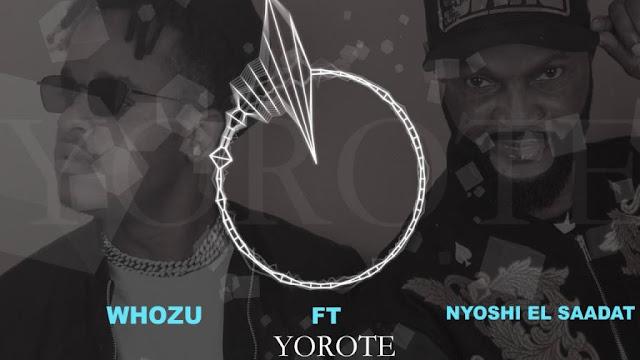 Whozu Ft. Nyoshi El Saadat - Yorote