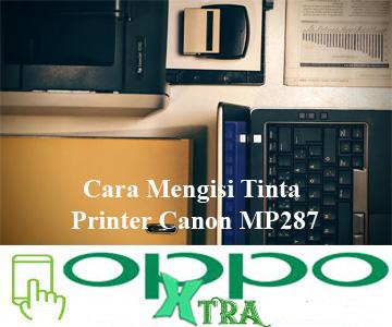 Tulis menulis dokumen kini semakin dipermudah dengan komputer dan lalu dicetak dengan pri Cara Mengisi Tinta Printer Canon MP287
