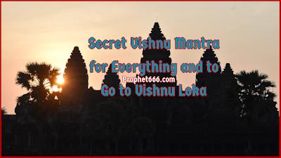 Secret Vishnu Mantra for Everything and to Go to Vishnu Loka