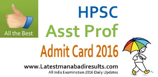 HPSC Assistant Professor Admit Card 2016,HPSC Asst Prof Admit Card 2016, HPSC Assistant Professor Exam Cut Off Marks,