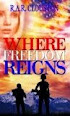 Where Freedom Reigns by R.A.R. Clouston