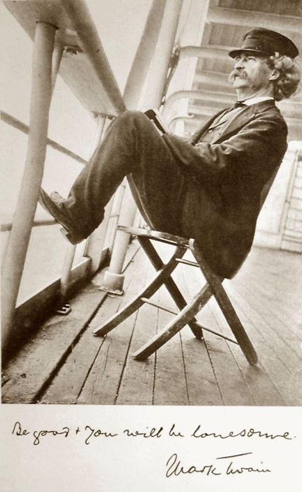 Mark Twain as a steamboat captain. Quote - Be good and you will be lonesome. Mark and Jane. marchmatron.com