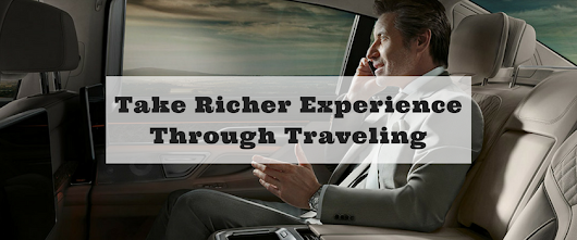 Take Richer Experience Through Traveling
