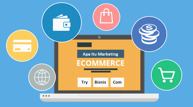 Apa Itu  E-commerce Marketing ?