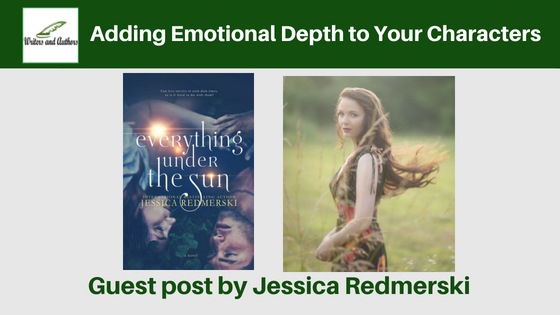 Adding Emotional Depth to Your Characters, guest post by Jessica Redmerski (author of Everything Under the Sun). Includes giveaway!