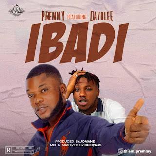 [Music] Premmy Ft Davolee – Ibadi
