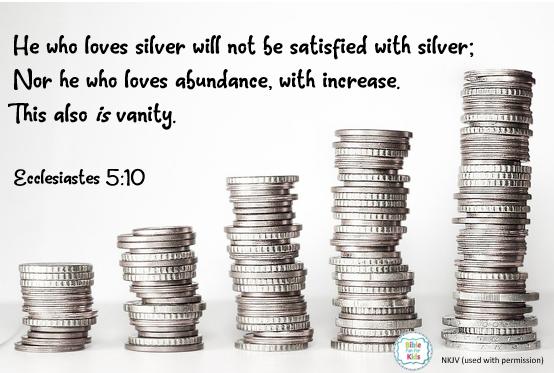 https://www.biblefunforkids.com/2021/09/he-who-loves-silver-will-not-be-satisfied.html