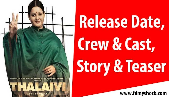 Thalaivi Movie Release Date, Crew & Cast, Story & Teaser