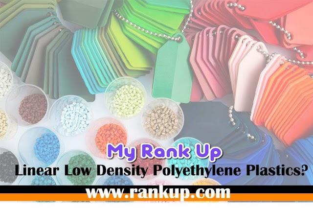 Linear Low Density Polyethylene Plastics?