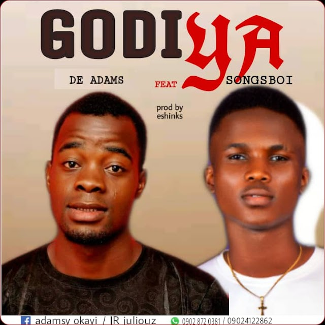 MUSIC : De Adams ft. SongsBoi - Godiya