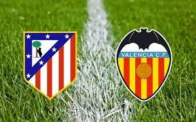 مشاهدة مباراة فالنسيا وأتلتيكو مدريد بث مباشر اليوم