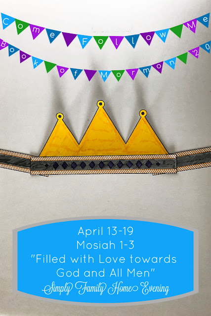 Come, Follow Me; Apr 13-19 Mosiah 1-3 from Simply Family Home Evening