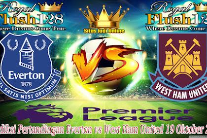 Prediksi Pertandingan Everton vs West Ham United 19 Oktober 2019