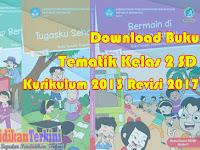 Download Buku Tematik Kelas 2 SD K13 Semester 1 Revisi Terbaru Lengkap
