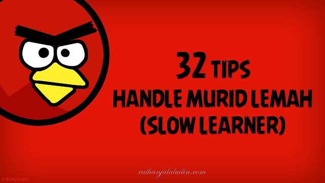 32 Tips Untuk Handle Murid Lemah (Slow Learner)