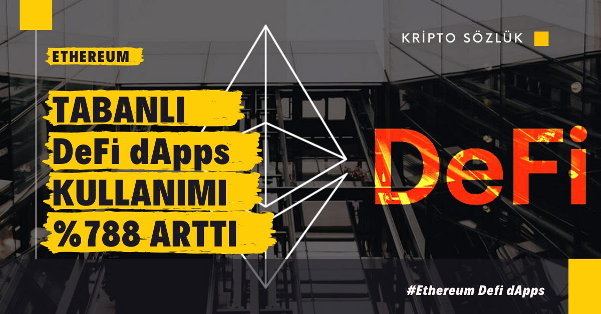 Ethereum Tabanlı DeFi dApps Kullanımı %778 Arttı