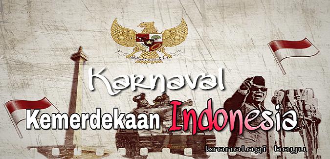 Gambar Karnaval Kemerdekaan Indonesia, Gambar karnaval 17an, Apa itu karnaval, Apa arti karnaval, Foto karnaval 17an, Manfaat Mengikuti Karnaval kemerdekaan 17 Agustus
