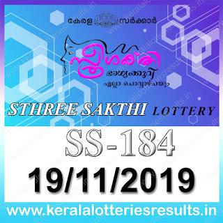 "KeralaLotteriesresults.in, ""kerala lottery result 19.11.2019 sthree sakthi ss 184"" 19th November 2019 result, kerala lottery, kl result,  yesterday lottery results, lotteries results, keralalotteries, kerala lottery, keralalotteryresult, kerala lottery result, kerala lottery result live, kerala lottery today, kerala lottery result today, kerala lottery results today, today kerala lottery result, 19 11 2019, 19.11.2019, kerala lottery result 19-11-2019, sthree sakthi lottery results, kerala lottery result today sthree sakthi, sthree sakthi lottery result, kerala lottery result sthree sakthi today, kerala lottery sthree sakthi today result, sthree sakthi kerala lottery result, sthree sakthi lottery ss 184 results 19-11-2019, sthree sakthi lottery ss 184, live sthree sakthi lottery ss-184, sthree sakthi lottery, 19/11/2019 kerala lottery today result sthree sakthi, 19/11/2019 sthree sakthi lottery ss-184, today sthree sakthi lottery result, sthree sakthi lottery today result, sthree sakthi lottery results today, today kerala lottery result sthree sakthi, kerala lottery results today sthree sakthi, sthree sakthi lottery today, today lottery result sthree sakthi, sthree sakthi lottery result today, kerala lottery result live, kerala lottery bumper result, kerala lottery result yesterday, kerala lottery result today, kerala online lottery results, kerala lottery draw, kerala lottery results, kerala state lottery today, kerala lottare, kerala lottery result, lottery today, kerala lottery today draw result,"