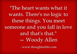 "Love quotes     ""The heart wants what it wants. There's no logic to these things. You meet someone and you fall in love and that's that."" — Woody Allen"
