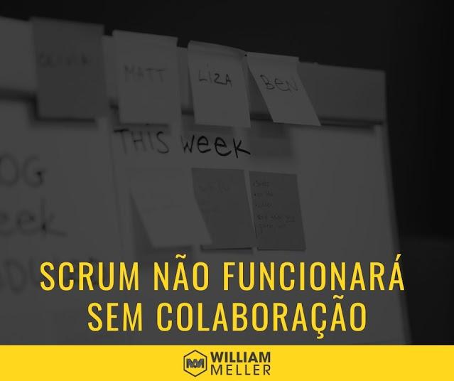 Scrum não funcionará sem colaboração