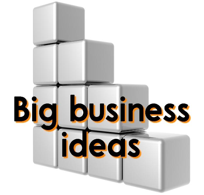 big business ideas