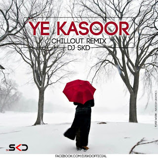 Download-Ye-Kasoor-Female-Version-DJ-SKD