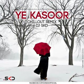 Download-Ye-Kasoor-Female-Version-DJ-SKD