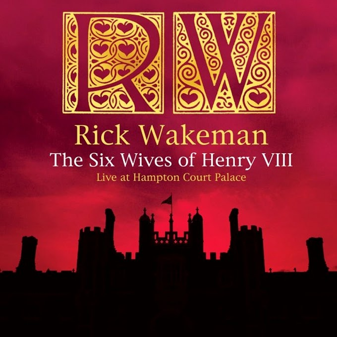Rick Wakeman - The Six Wives Of Henry VIII Live At Hampton Court Palace (2009)