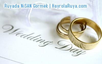 nişan-nisan-nişanlanmak-nişanı-ruyada-gormek-nedir-gorulmesi-ne-anlama-gelir-dini-ruya-tabiri-tabirleri-islami-ruya-tabiri-yorumlari-kitabi-ruya-yorumu-hayrolaruya.com