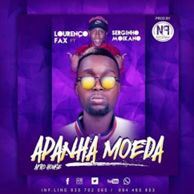 Lourenço Fax feat. Os Moikanos - Apanha Moeda (Afro House) (Prod. Dj Nato) 2019.jpg