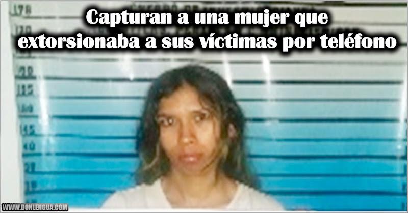 Capturan a una mujer que extorsionaba a sus víctimas por teléfono