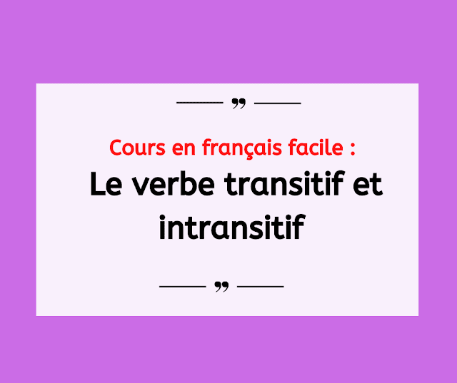 Cours en français facile  Le verbe transitif et intransitif