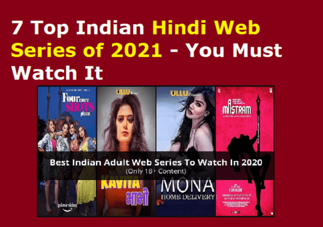 7 Top Indian Hindi Web Series of 2021
