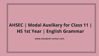 AHSEC Class 11 | Modal Auxiliary | English grammar with previous year solutions