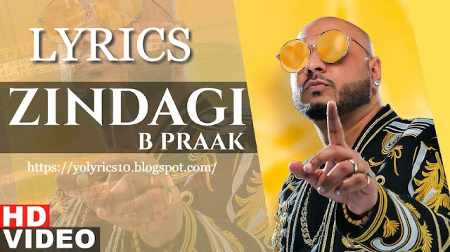 Zindagi Lyrics - B Praak   Jaani   YoLyrics