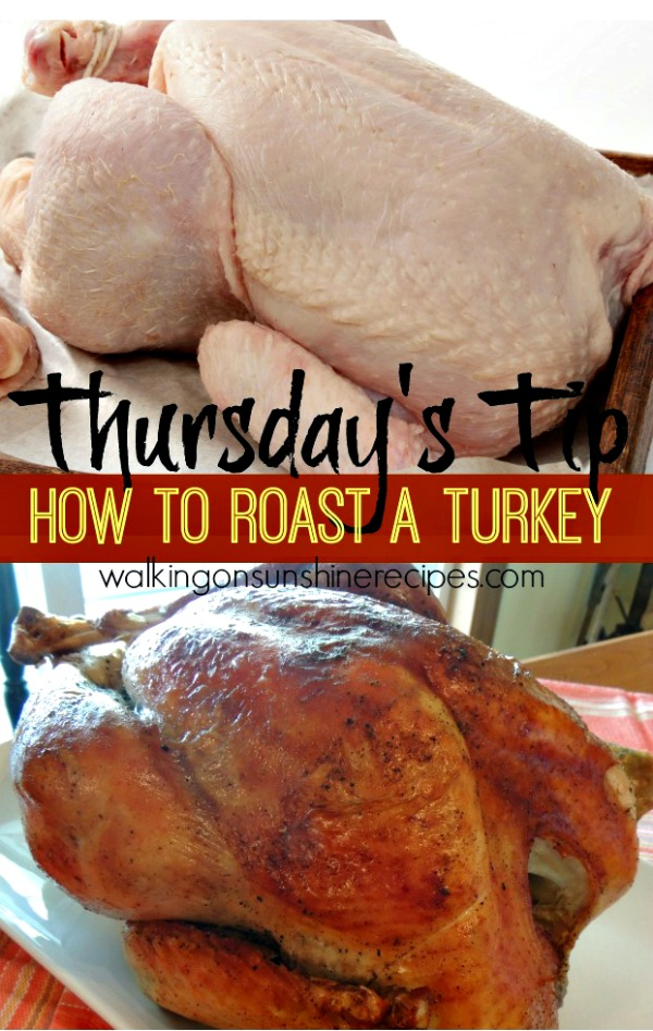 How to Roast a Turkey - Thursday's Tip from Walking on Sunshine Recipes