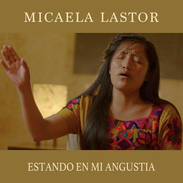 Micaela Lastor – Estando en Mi Angustia (Single) 2021 (Exclusivo WC)