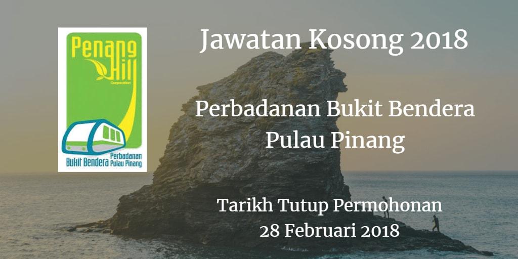 Jawatan Kosong Perbadanan Bukit Bendera Pulau Pinang 28 Februari 2018
