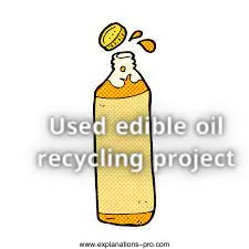 Used edible oil recycling project