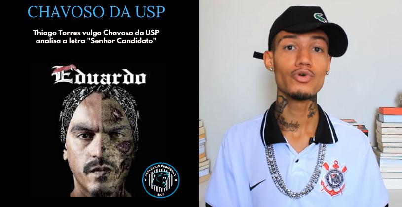 """Chavoso da USP analisa """"Senhor Candidato"""", música do rapper Eduardo Taddeo"""