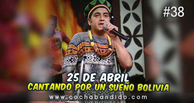 25abril-Cantando Bolivia-cochabandido-blog-video.jpg